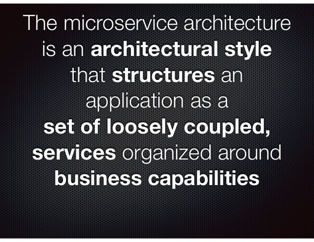The microservice architecture is an architectural style that structures an application as a set of loosely coupled, servic...