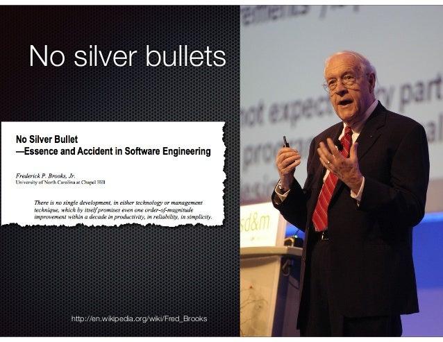 @crichardson No silver bullets http://en.wikipedia.org/wiki/Fred_Brooks