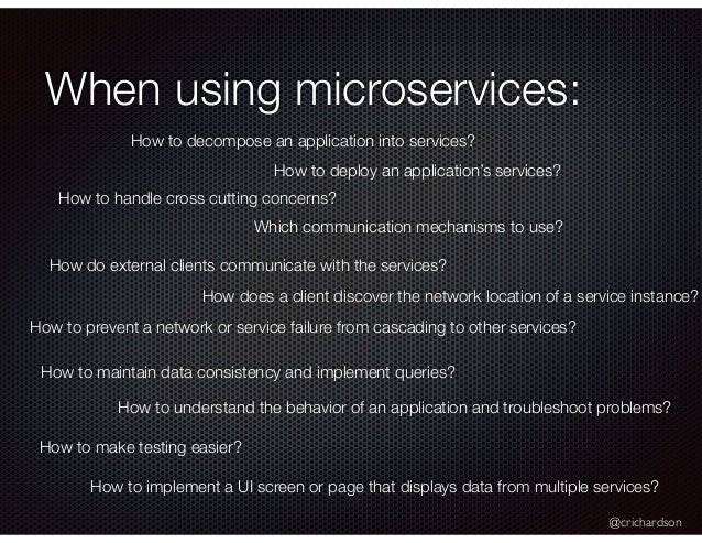 @crichardson When using microservices: How to decompose an application into services? How to deploy an application's servi...