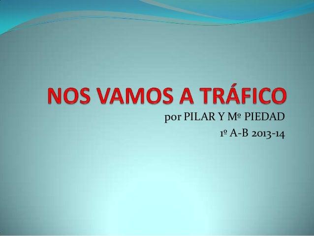 por PILAR Y Mº PIEDAD 1º A-B 2013-14