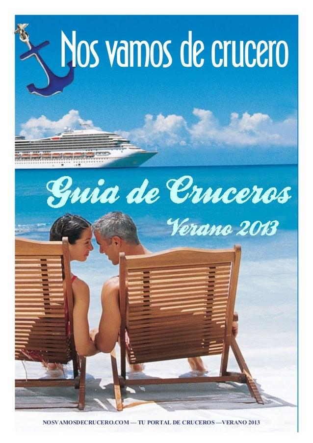 Nos vamos de cruceroNOSVAMOSDECRUCERO.COM — TU PORTAL DE CRUCEROS —VERANO 2013