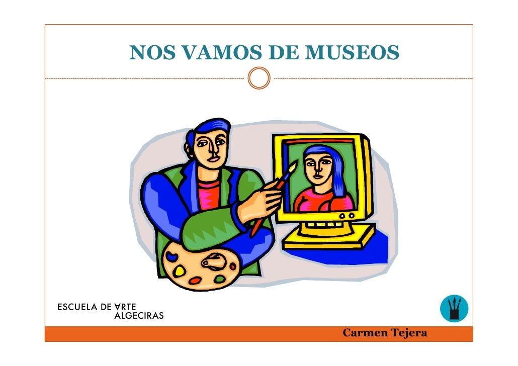 NOS VAMOS DE MUSEOS              Carmen Tejera