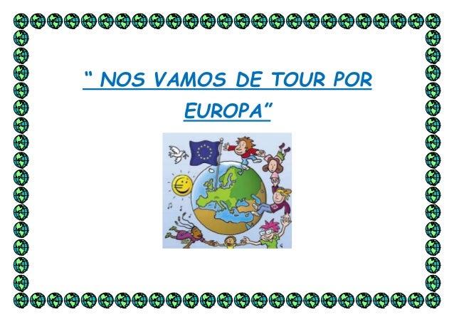 """"""" NOS VAMOS DE TOUR POR  EUROPA"""""""