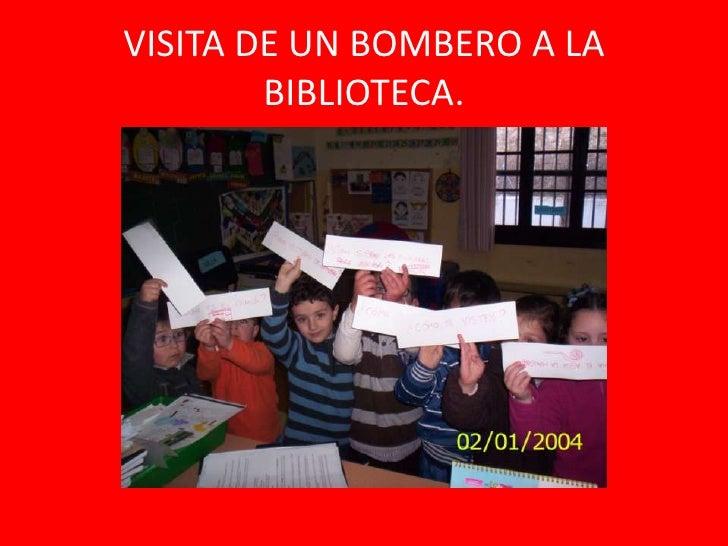 VISITA DE UN BOMBERO A LA        BIBLIOTECA.