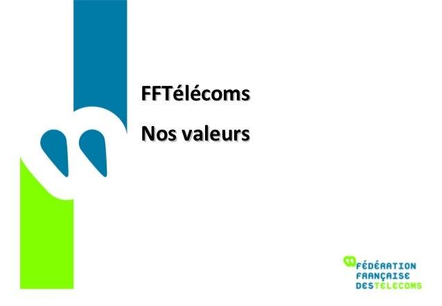 FFTélécomsNos valeurs