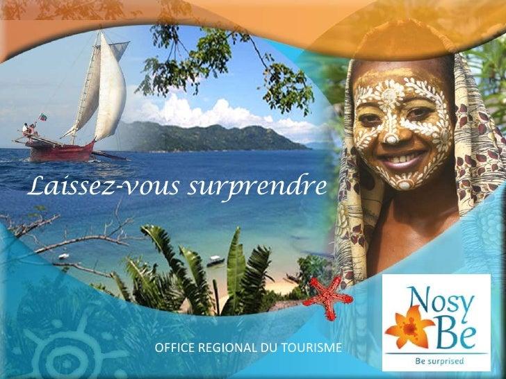 Laissez-vous surprendre         OFFICE REGIONAL DU TOURISME
