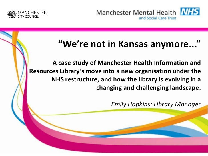 """We're not in Kansas anymore...""       A case study of Manchester Health Information andResources Library's move into a ne..."