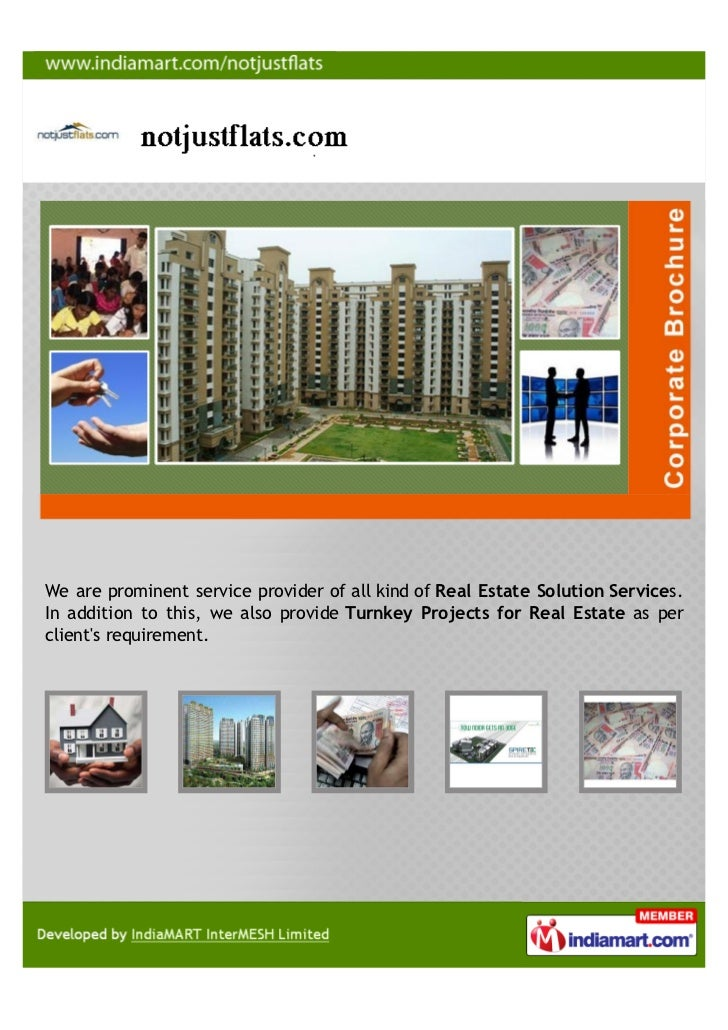 We are prominent service provider of all kind of Real Estate Solution Services.In addition to this, we also provide Turnke...