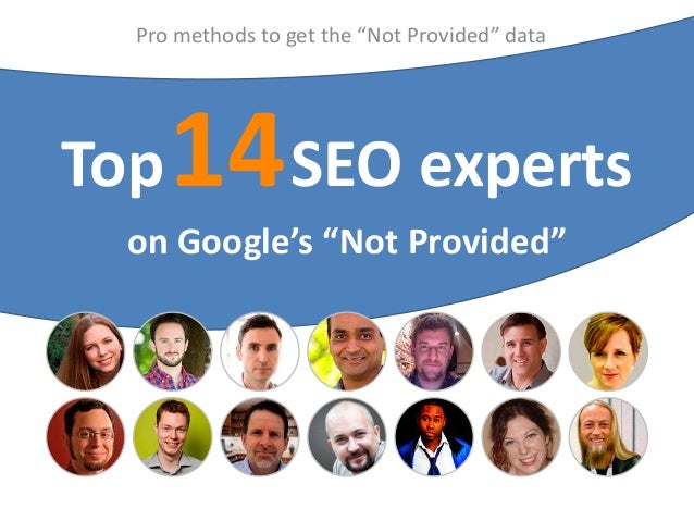 "Pro methods to get the ""Not Provided"" data  Top  14 SEO experts  on Google's ""Not Provided"""