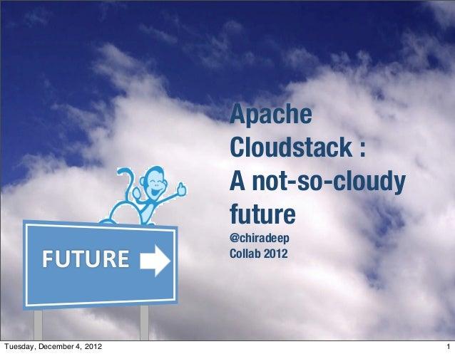 Apache                            Cloudstack :                            A not-so-cloudy                            futur...