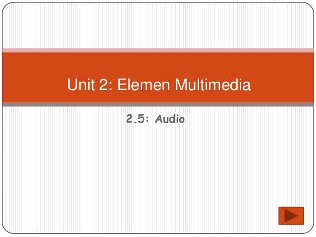 2.5: AudioUnit 2: Elemen Multimedia