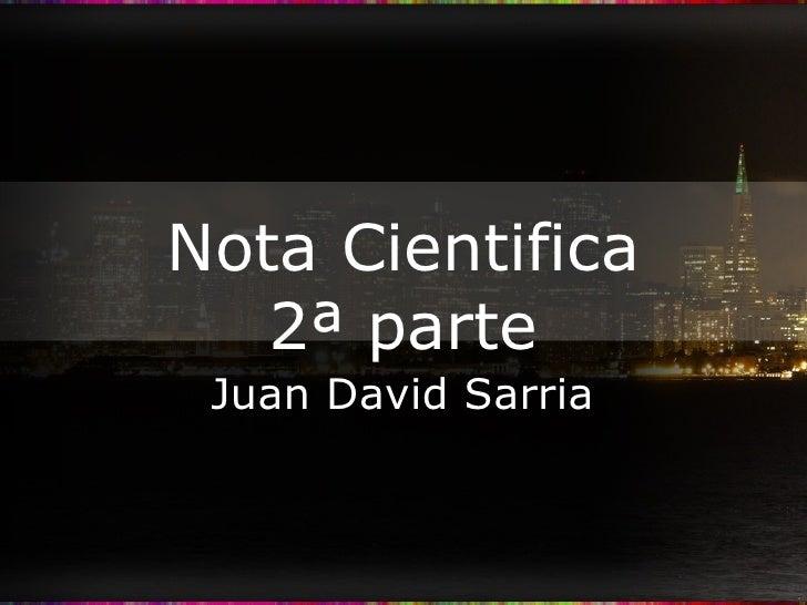 Nota Cientifica 2ª parte Juan David Sarria
