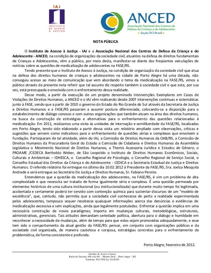 NOTA PÚBLICA        O Instituto de Acesso à Justiça - IAJ e a Associação Nacional dos Centros de Defesa da Criança e doAdo...