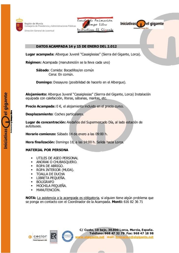 """DATOS ACAMPADA 14 y 15 DE ENERO DEL 2.012Lugar acampada: Albergue Juvenil """"Casaiglesias"""" (Sierra del Gigante, Lorca).Régim..."""