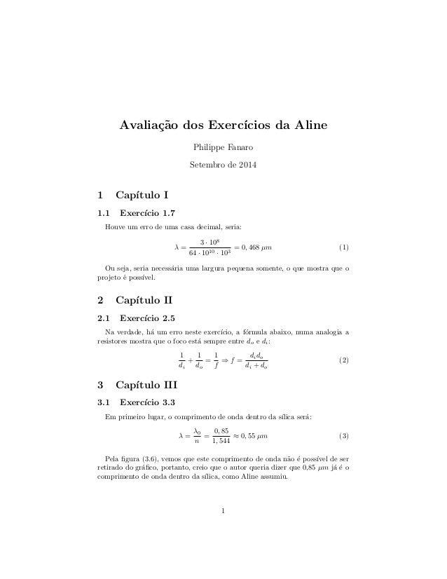 Avaliac~ao dos Exerccios da Aline  Philippe Fanaro  Setembro de 2014  1 Captulo I  1.1 Exerccio 1.7  Houve um erro de uma ...