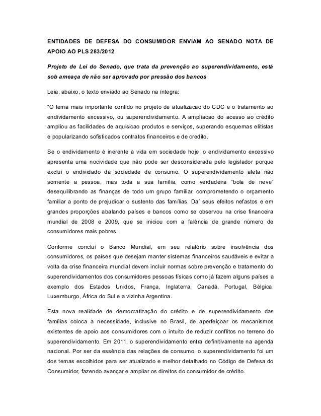 ENTIDADES DE DEFESA DO CONSUMIDOR ENVIAM AO SENADO NOTA DE APOIO AO PLS 283/2012 Projeto de Lei do Senado, que trata da pr...