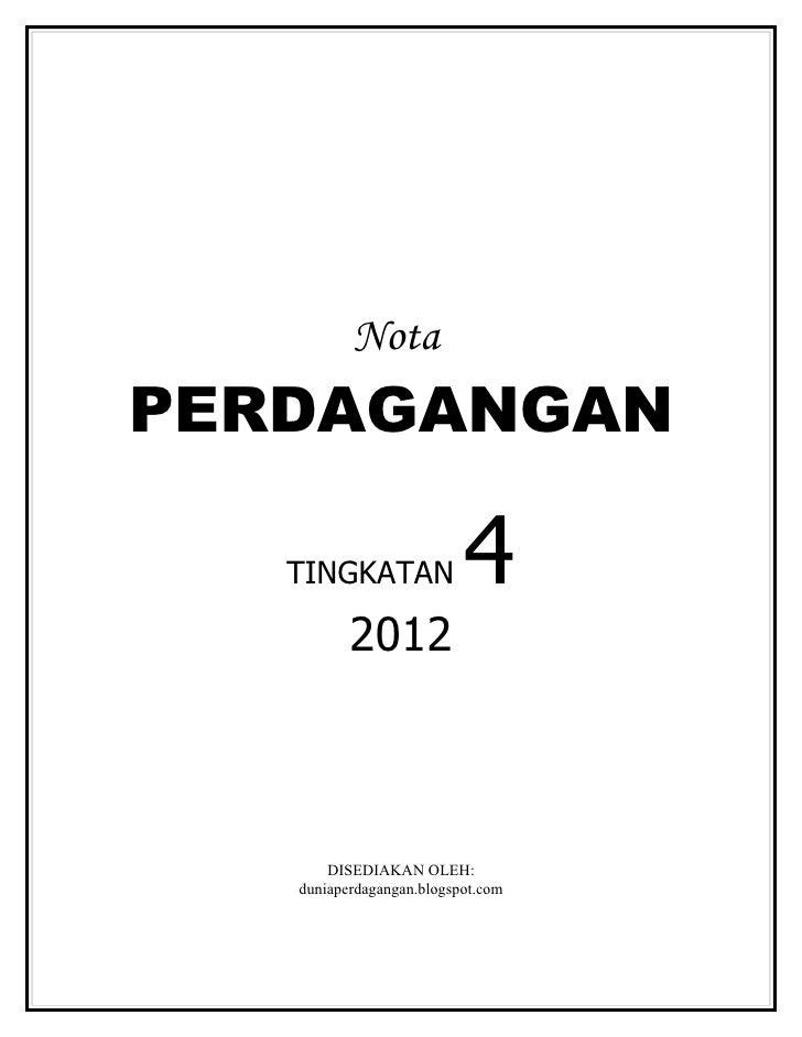 NotaPERDAGANGAN   TINGKATAN              4          2012       DISEDIAKAN OLEH:   duniaperdagangan.blogspot.com