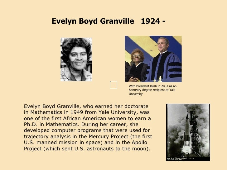 evelyn boyd granville math Evelyn boyd granville was the second black woman to earn a phd in mathematics she was a longtime professor and worked on important nasa space computer software.