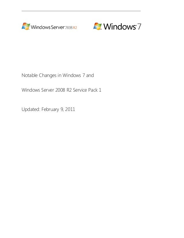 Notable Changes in Windows 7 and Windows Server 2008 R2 Service Pack 1 Updated: February 9, 2011