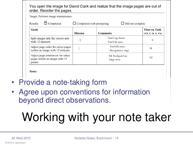© 2010 K. Bachmann 26 Wed 2010 Notable Notes: Bachmann - 14 Working with your note taker • Provide a note-taking form • Ag...