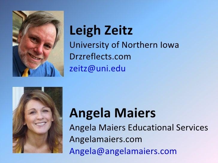 <ul><li>Leigh Zeitz </li></ul><ul><li>University of Northern Iowa </li></ul><ul><li>Drzreflects.com </li></ul><ul><li>[ema...
