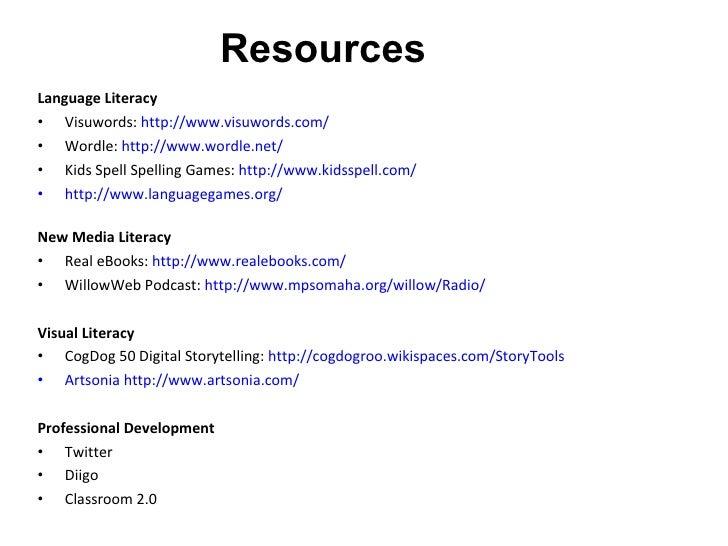<ul><li>Language Literacy </li></ul><ul><li>Visuwords: http://www.visuwords.com/ </li></ul><ul><li>Wordle: http://www.wo...