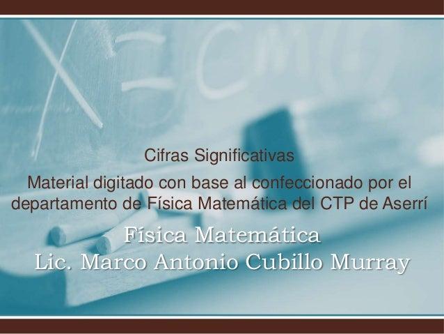 Cifras Significativas Material digitado con base al confeccionado por el departamento de Física Matemática del CTP de Aser...