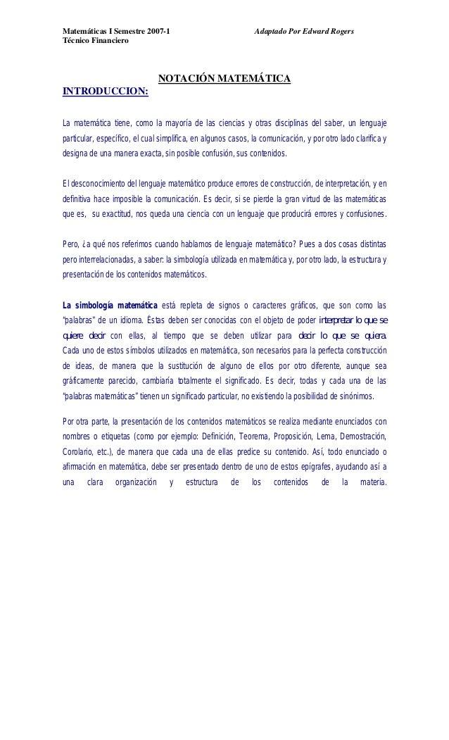 Matemáticas I Semestre 2007-1 Adaptado Por Edward Rogers Técnico Financiero NOTACIÓN MATEMÁTICA INTRODUCCION: La matemátic...