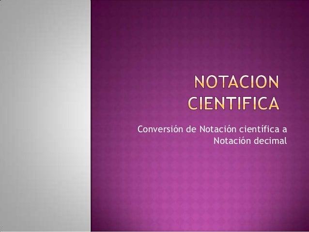 Conversión de Notación científica a Notación decimal