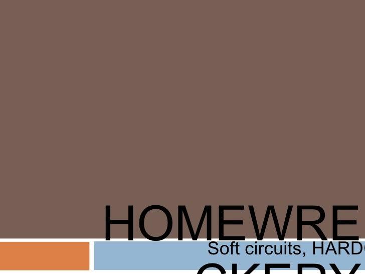 HOMEWRECKERY Soft circuits, HARDCORE!