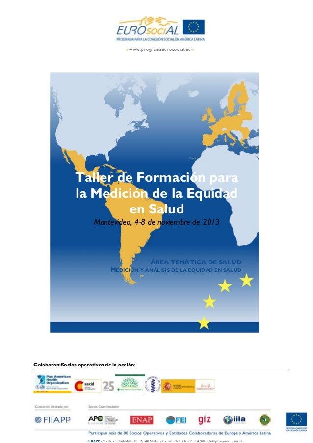 >www.programaeurosocial.eu <  Taller de Formación para la Medición de la Equidad en Salud Montevideo, 4-8 de noviembre de ...