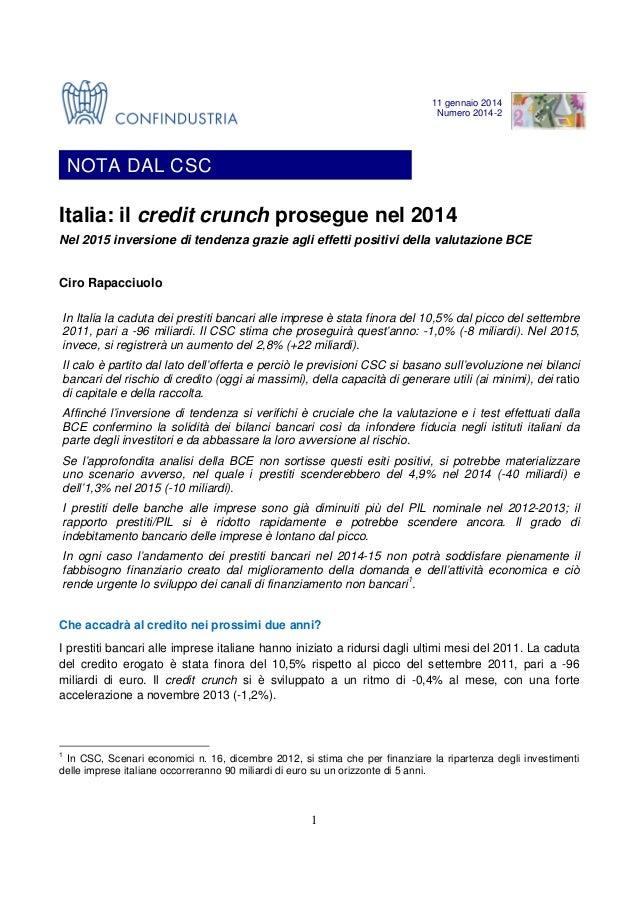 NOTA DAL CSC Numero 14-2 11 gennaio 2014 Numero 2014-2  NOTA DAL CSC  Italia: il credit crunch prosegue nel 2014 Nel 2015 ...