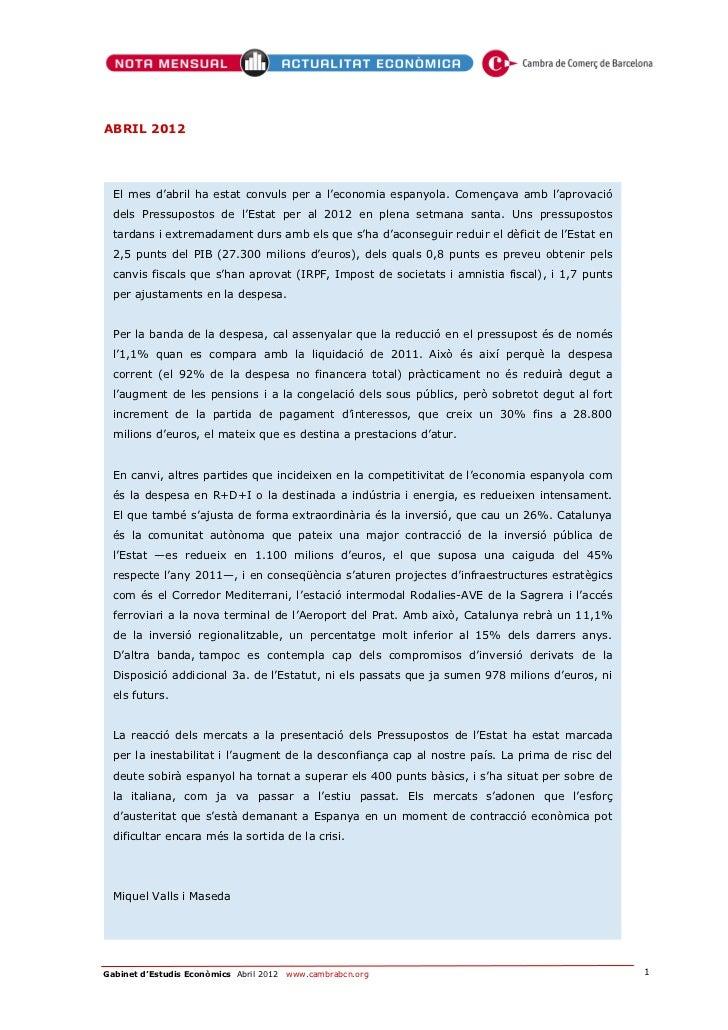 ABRIL 2012  El mes d'abril ha estat convuls per a l'economia espanyola. Començava amb l'aprovació  dels Pressupostos de l'...