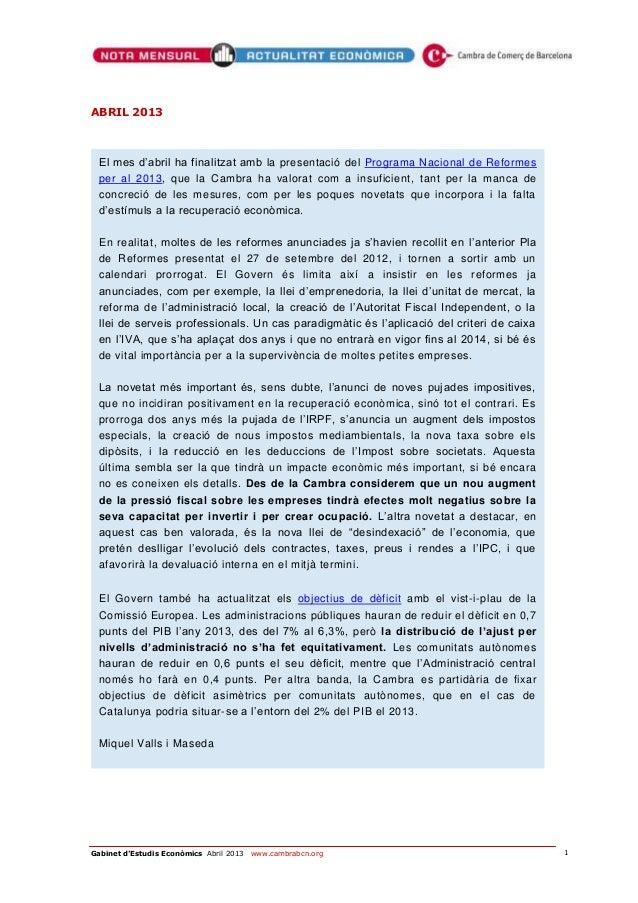 1Gabinet d'Estudis Econòmics Abril 2013 www.cambrabcn.orgABRIL 2013El mes d'abril ha finalitzat amb la presentació del Pro...