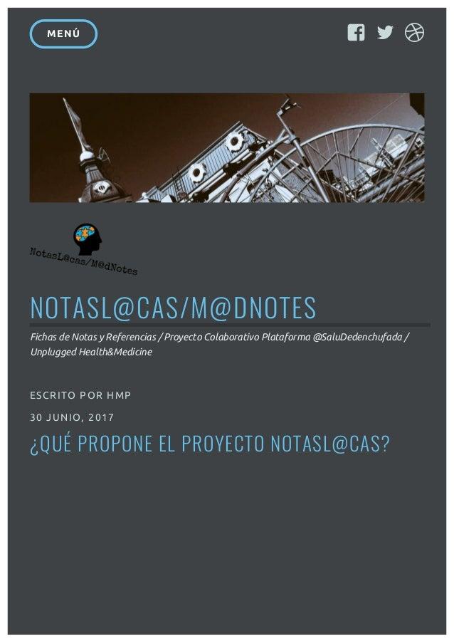 NOTASL@CAS/M@DNOTES Fichas de Notas y Referencias / Proyecto Colaborativo Plataforma @SaluDedenchufada / Unplugged Health&...