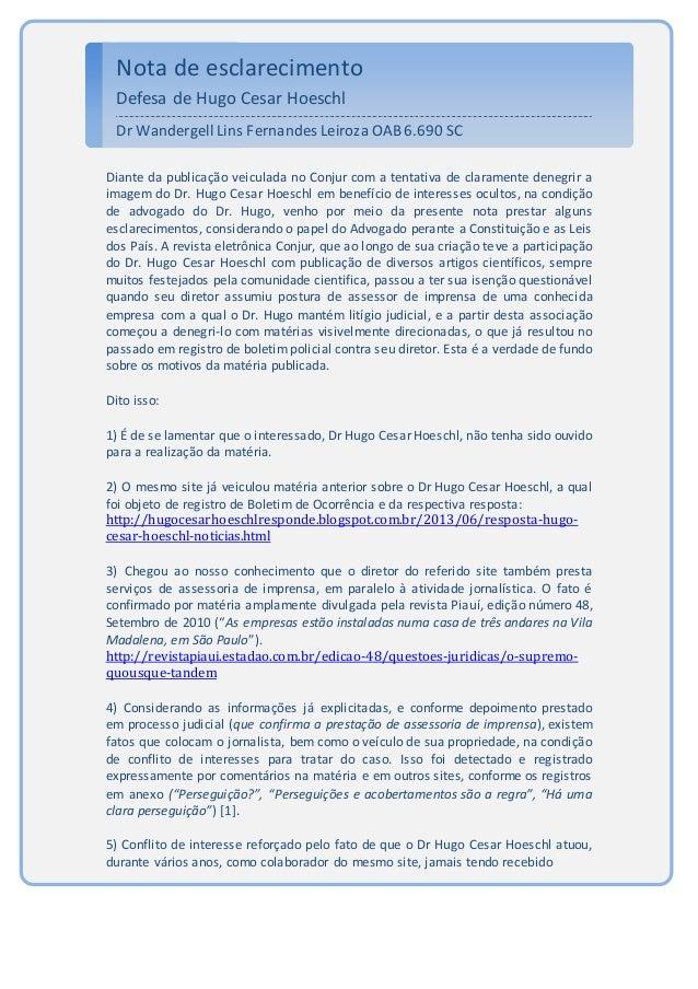Nota de esclarecimento Defesa de Hugo Cesar Hoeschl Dr Wandergell Lins Fernandes Leiroza OAB6.690 SC Diante da publicação ...