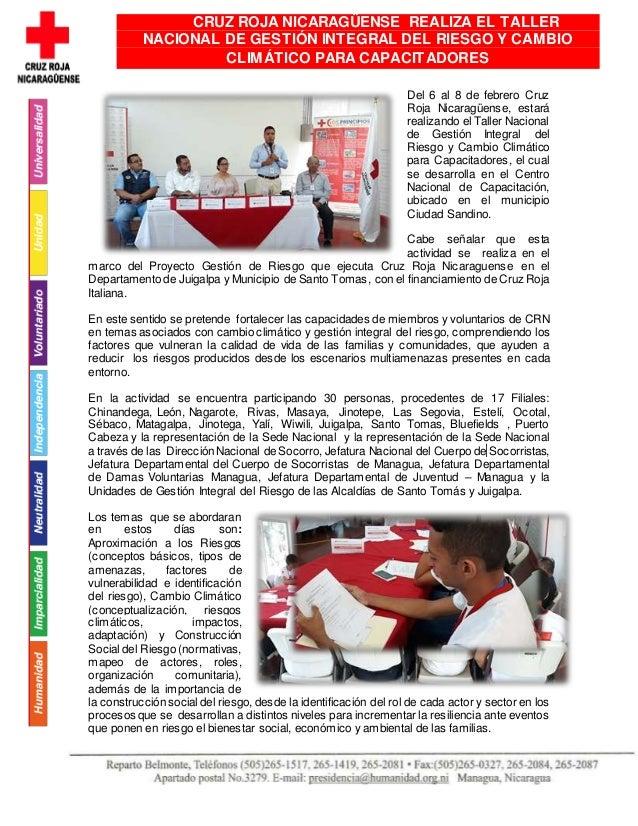 Del 6 al 8 de febrero Cruz Roja Nicaragüense, estará realizando el Taller Nacional de Gestión Integral del Riesgo y Cambio...