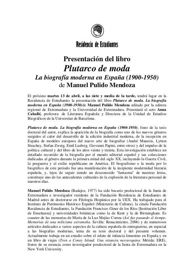 Presentación del libroPlutarco de modaLa biografía moderna en España (1900-1950)de Manuel Pulido MendozaEl próximo martes ...