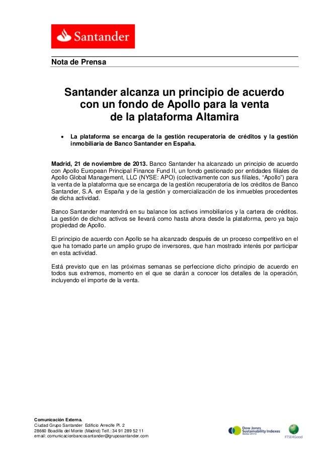 Nota de Prensa  Santander alcanza un principio de acuerdo con un fondo de Apollo para la venta de la plataforma Altamira •...