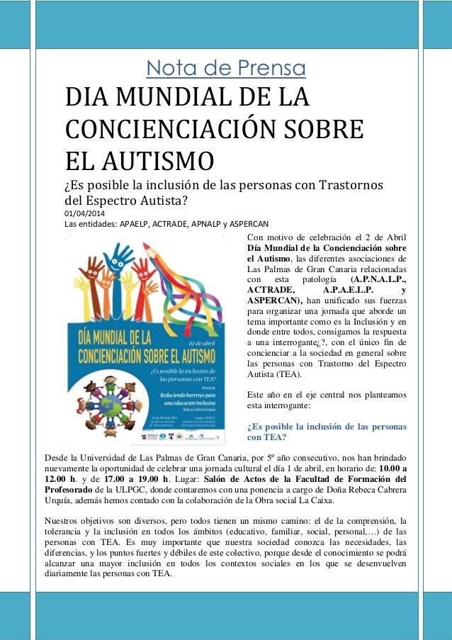 Nota de Prensa DIA MUNDIAL DE LA CONCIENCIACIÓN SOBRE EL AUTISMO ¿Es posible la inclusión de las personas con Trastornos d...