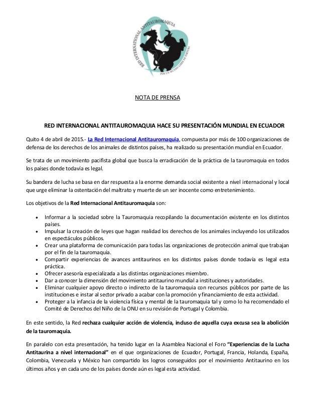 NOTA DE PRENSA RED INTERNACIONAL ANTITAUROMAQUIA HACE SU PRESENTACIÓN MUNDIAL EN ECUADOR Quito 4 de abril de 2015.- La Red...