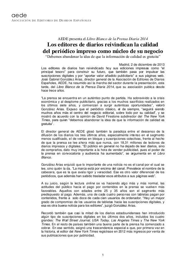 aede ASOCIACIÓN DE EDITORES DE DIARIOS ESPAÑOLES  AEDE presenta el Libro Blanco de la Prensa Diaria 2014  Los editores de ...