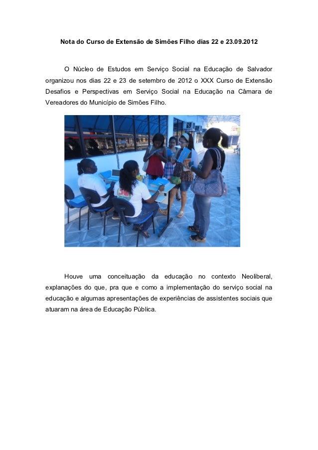 Nota do Curso de Extensão de Simões Filho dias 22 e 23.09.2012      O Núcleo de Estudos em Serviço Social na Educação de S...