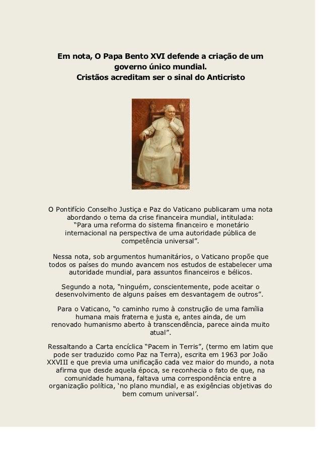 Em nota, O Papa Bento XVI defende a criação de um                 governo único mundial.       Cristãos acreditam ser o si...
