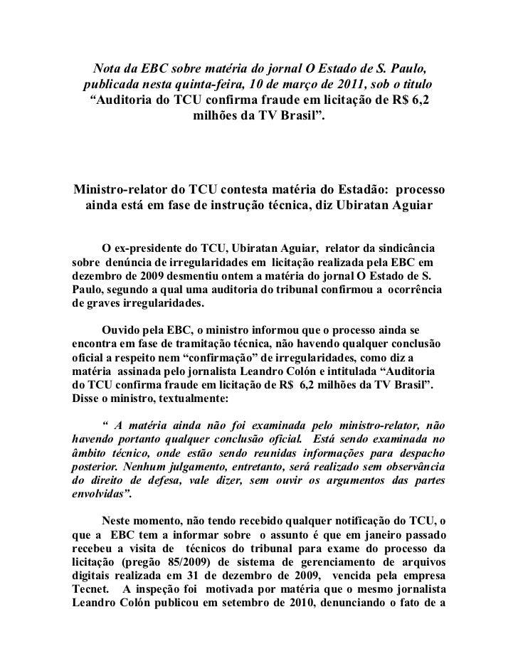 Nota da EBC sobre matéria do jornal O Estado de S. Paulo,  publicada nesta quinta-feira, 10 de março de 2011, sob o titulo...