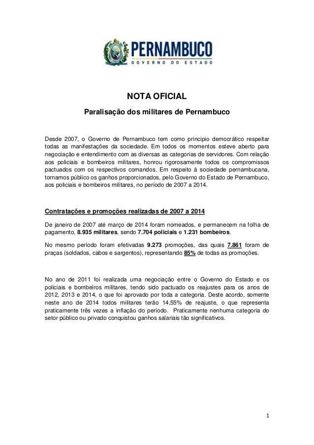 1 NOTA OFICIAL Paralisação dos militares de Pernambuco Desde 2007, o Governo de Pernambuco tem como principio democrático ...