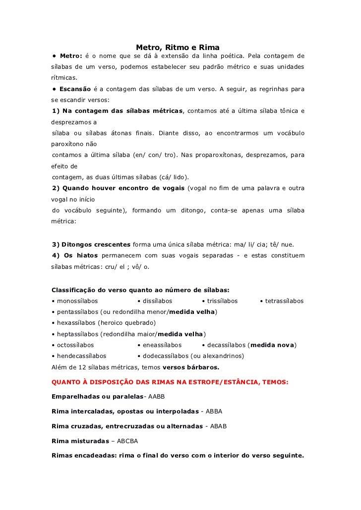 Metro, Ritmo e Rima• Metro: é o nome que se dá à extensão da linha poética. Pela contagem desílabas de um verso, podemos e...