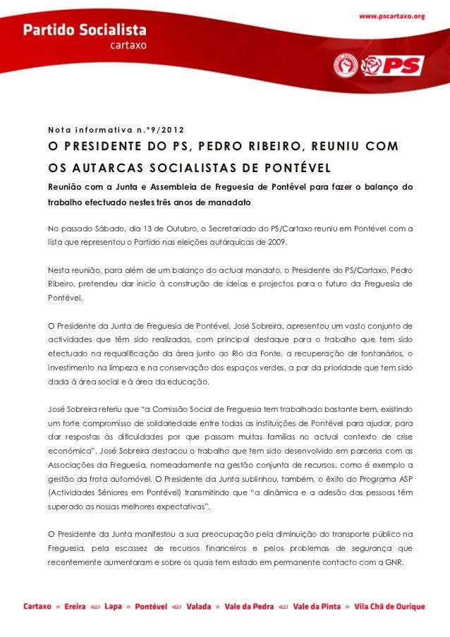 Nota informativa n.º9/2012O PRESIDENTE DO PS, PEDRO RIBEIRO, REUNIU COMOS AUTARCAS SOCIALISTAS DE PONTÉVELReunião com a Ju...