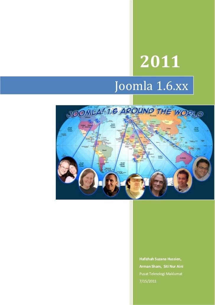 2011Joomla 1.6.xx    Hafizhah Suzana Hussien,    Arman Sham, Siti Nur Aini    Pusat Teknologi Maklumat    7/15/2011