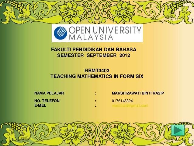 FAKULTI PENDIDIKAN DAN BAHASA         SEMESTER SEPTEMBER 2012                  HBMT4403       TEACHING MATHEMATICS IN FORM...